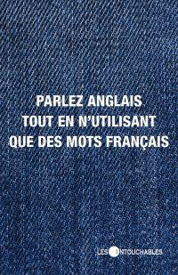 Parler anglais tout en n'utilisant que des mots français