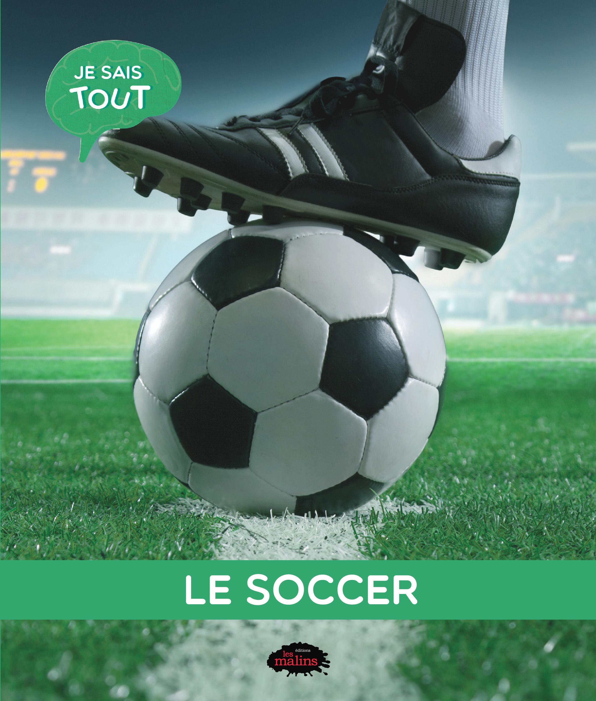 Je sais tout: Le soccer