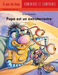 Papa est un extraterrestre