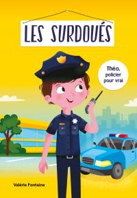 Les surdoués: Théo, policier pour vrai