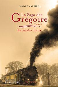 Image de couverture (La saga des Grégoire - Tome 6)