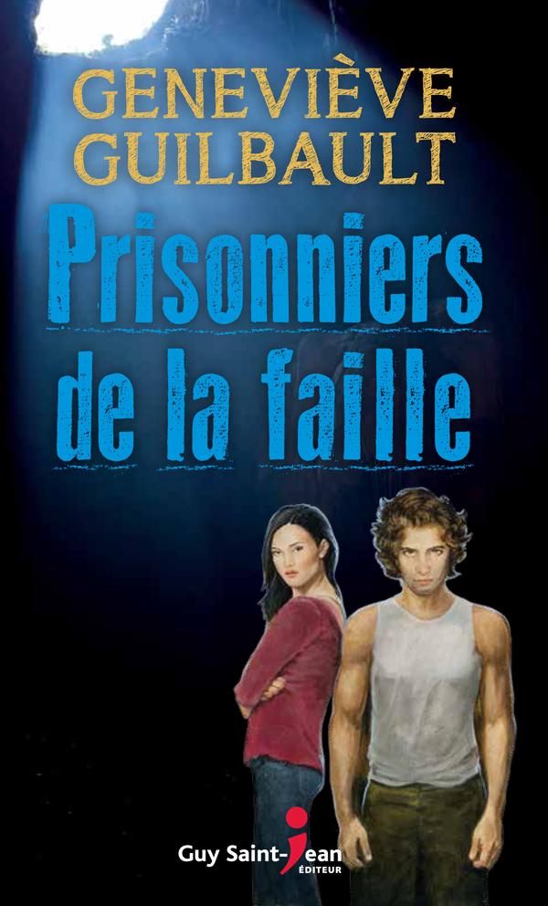 Prisonniers de la faille