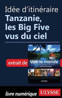 Idée d'itinéraire - Tanzanie, les Big Five vus du ciel