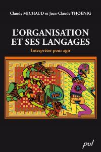 L'organisation et ses langages : Interpréter pour agir