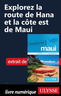 Explorez La route de Hana et la côte est de Maui