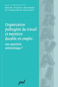 Organisation pathogène du travail et maintien durable en ...