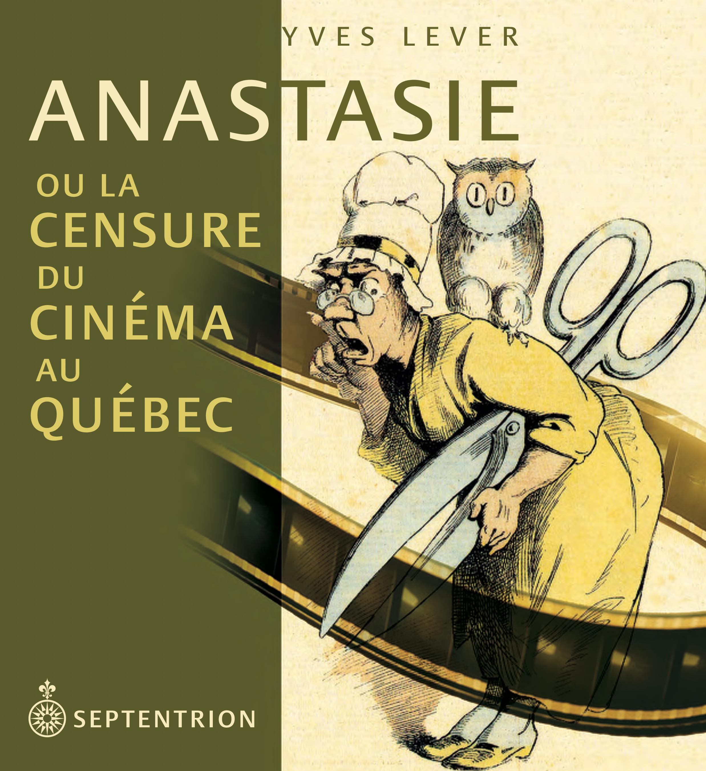 Anastasie ou la censure du cinéma au Québec