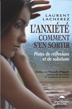 L'anxiété comment s'en sortir : Pistes de réflexions et ...