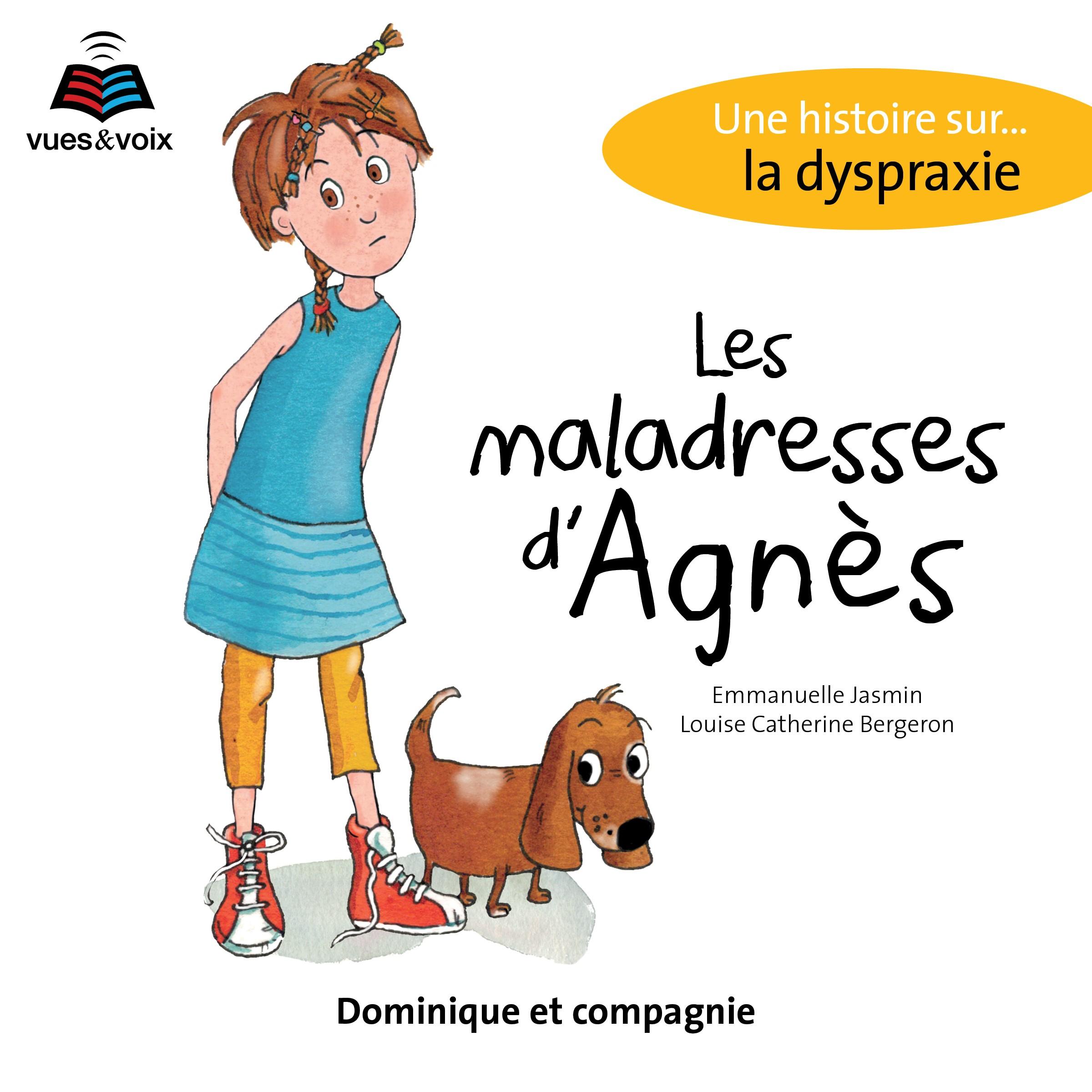 Les maladresses d'Agnès: une histoire sur... la dyspraxie