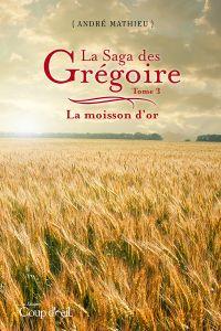 Image de couverture (La saga des Grégoire - Tome 3)