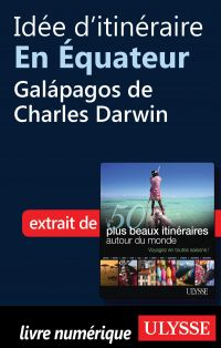 Idée d'itinéraire en Équateur - Galápagos de Charles Darwin