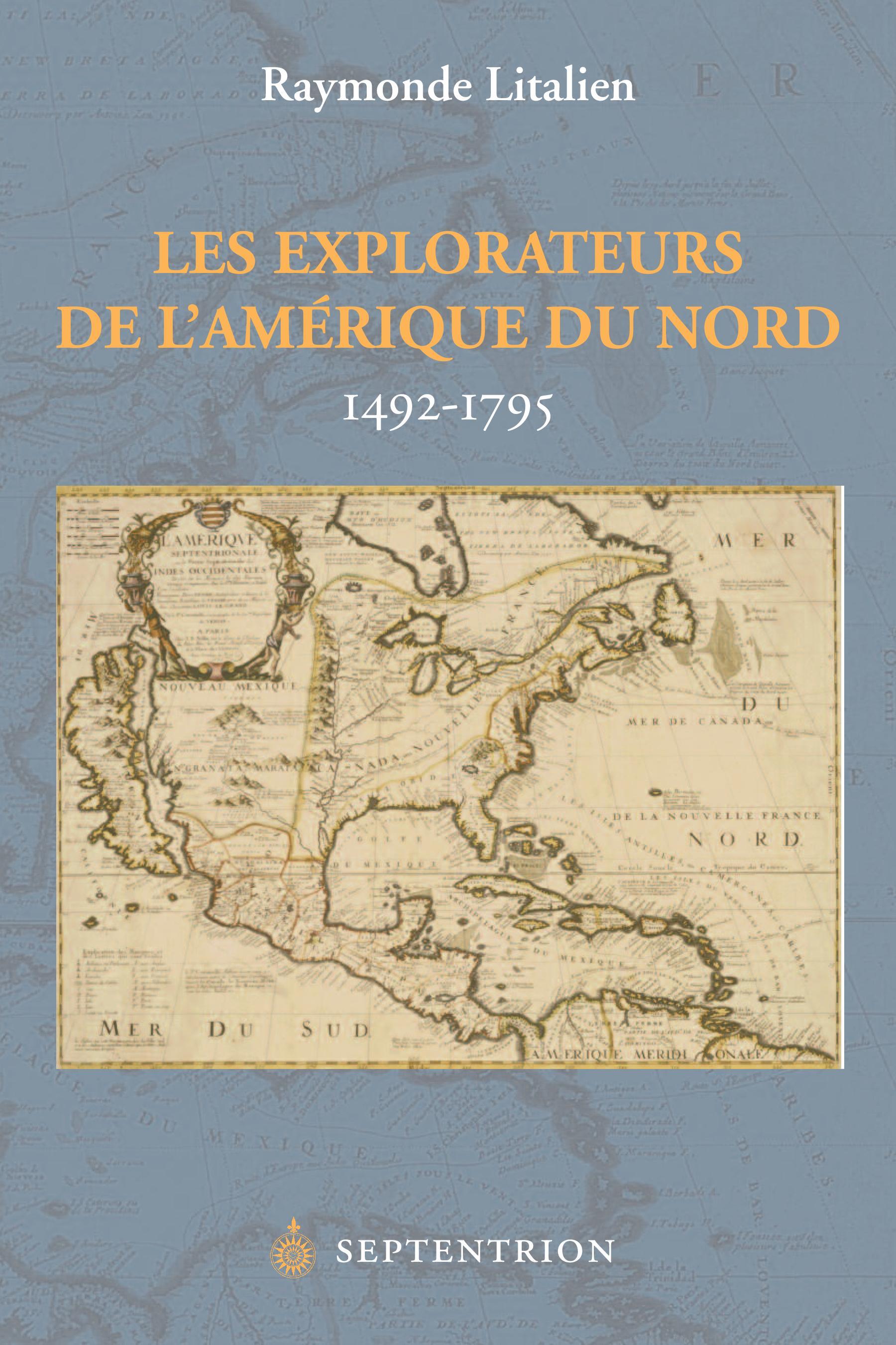 Les Explorateurs de l'Amérique du Nord, 1492-1795