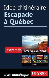 Idée d'itinéraire - Escapade à Québec