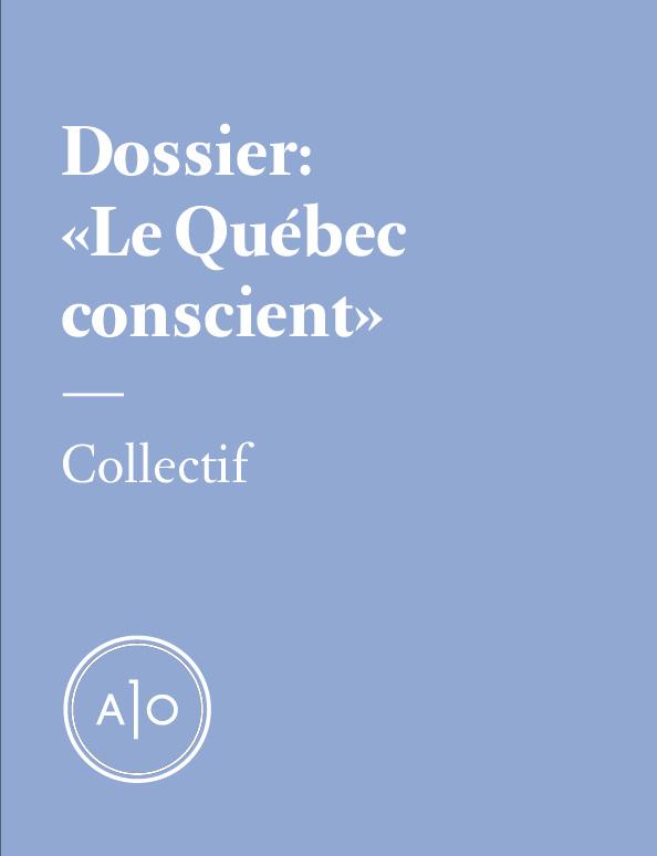 Dossier Le Québec conscient