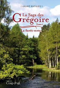 Image de couverture (La saga des Grégoire - Tome 1)