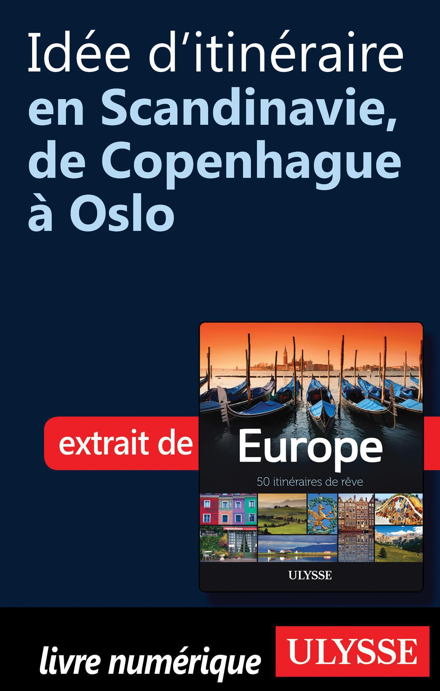 Idée d'itinéraire en Scandinavie, de Copenhague à Oslo