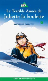 Juliette 1 - La Terrible Année de Juliette la boulette