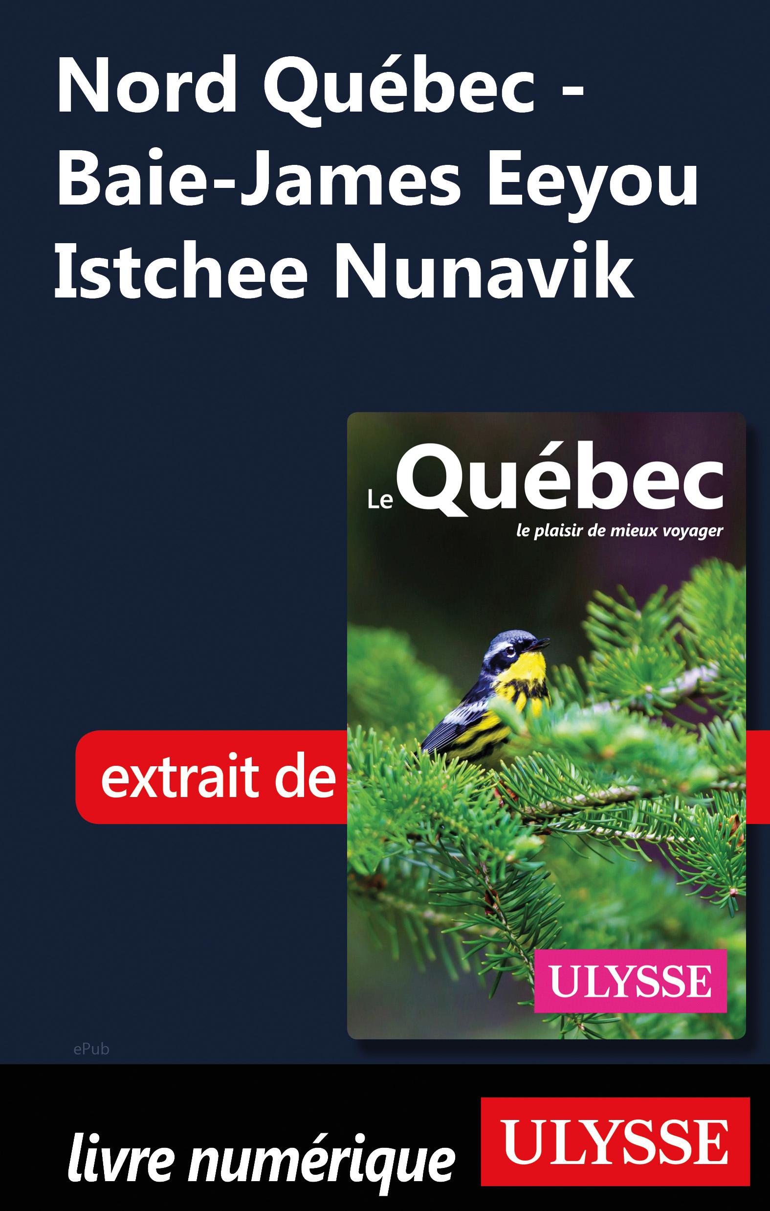 Nord Québec - Baie-James Eeyou Istchee Nunavik