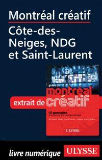 Montréal créatif - Côte-des-Neiges, NDG et Saint-Laurent