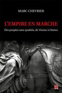 L'empire en marche. Des peuples sans qualités, de Vienne à Ottawa