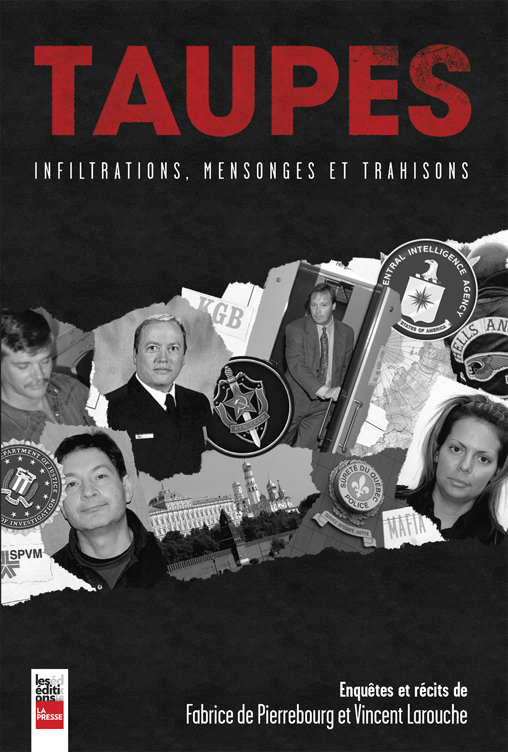 Taupes, Infiltrations, mensonges et trahisons