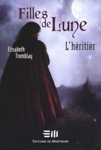 Filles de Lune 5 : L'héritier