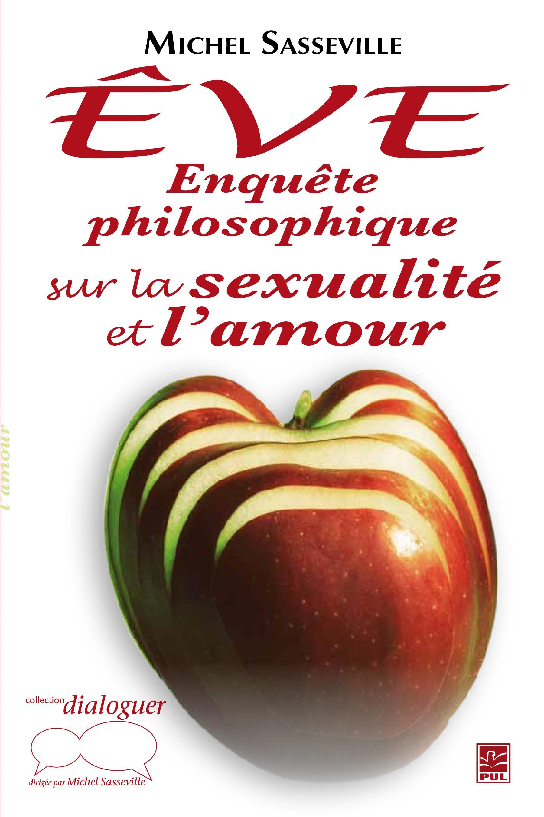 Êve : Enquête philosophique sur la sexualité et l'amour