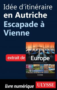 Idée d'itinéraire en Autriche - Escapade à Vienne