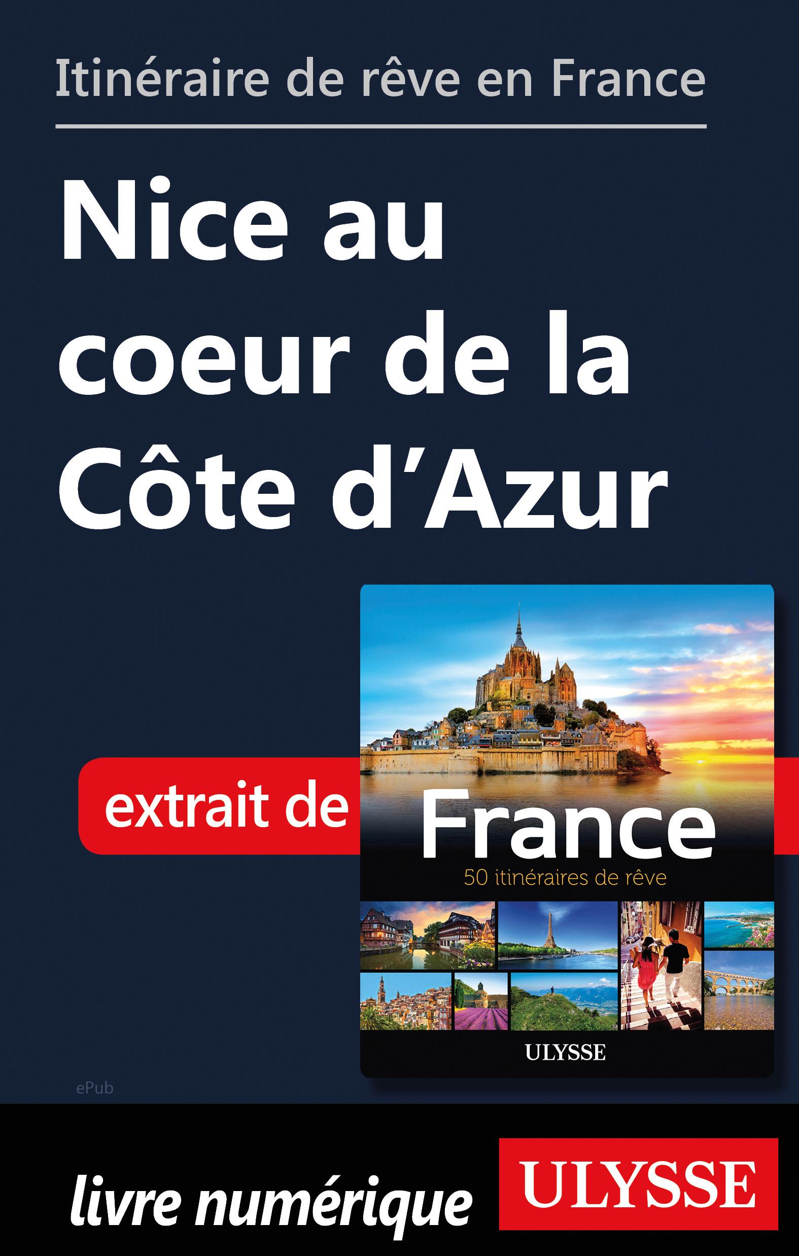 Itinéraire de rêve en France Nice au coeur de la Côte d'Azur