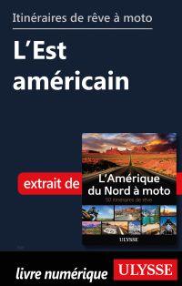 Itinéraires de rêve à moto - L'Est américain
