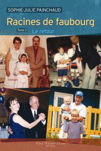 Racines de faubourg, tome 3: Le retour