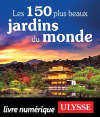 Les 150 plus beaux jardins ...