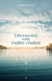 Découvrez votre maître chakra