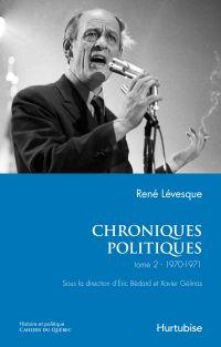 Chroniques politiques de René Lévesque T2 - 1970-1971