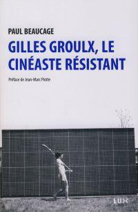 Gilles Groulx, le cinéaste ...