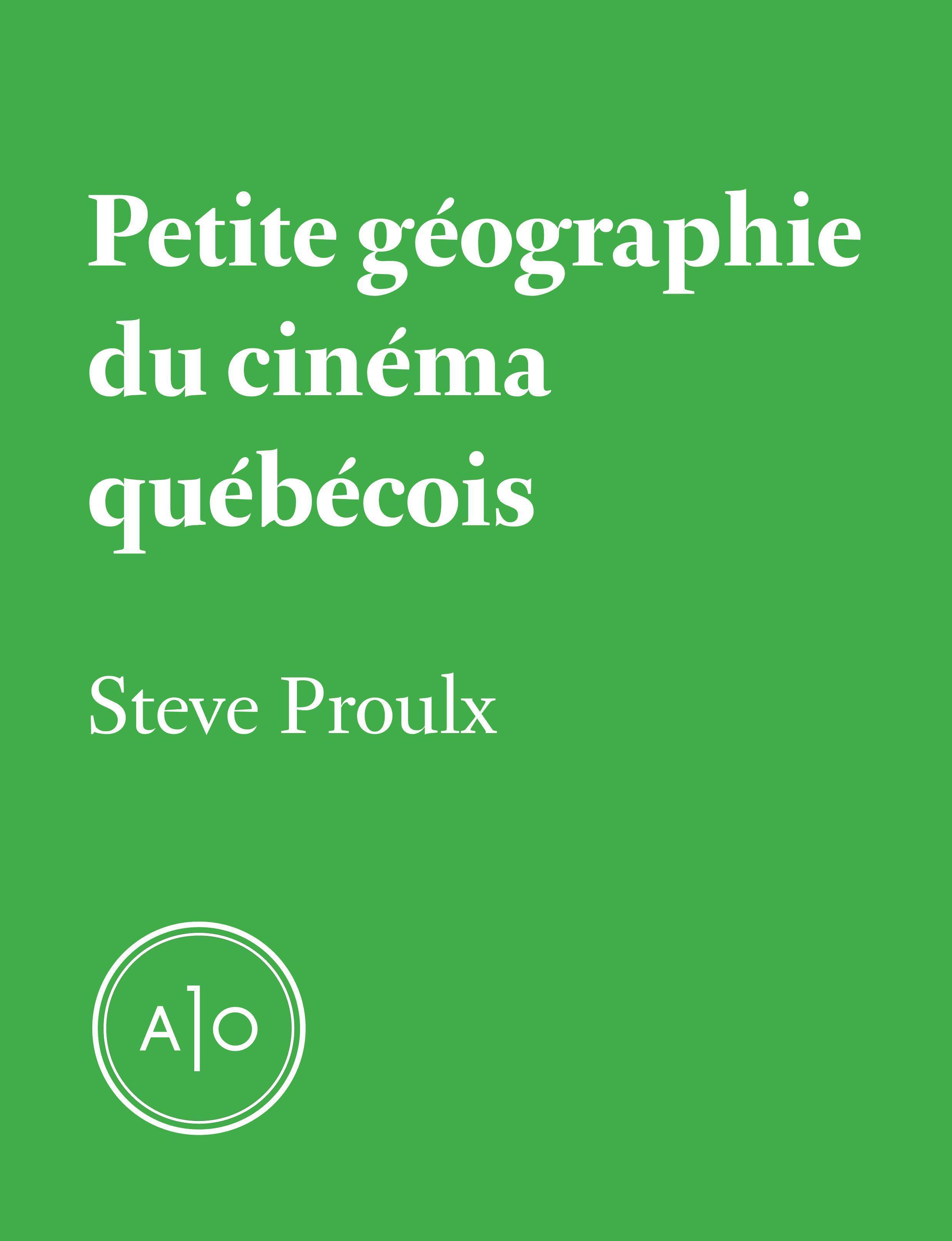 Petite géographie du cinéma québécois