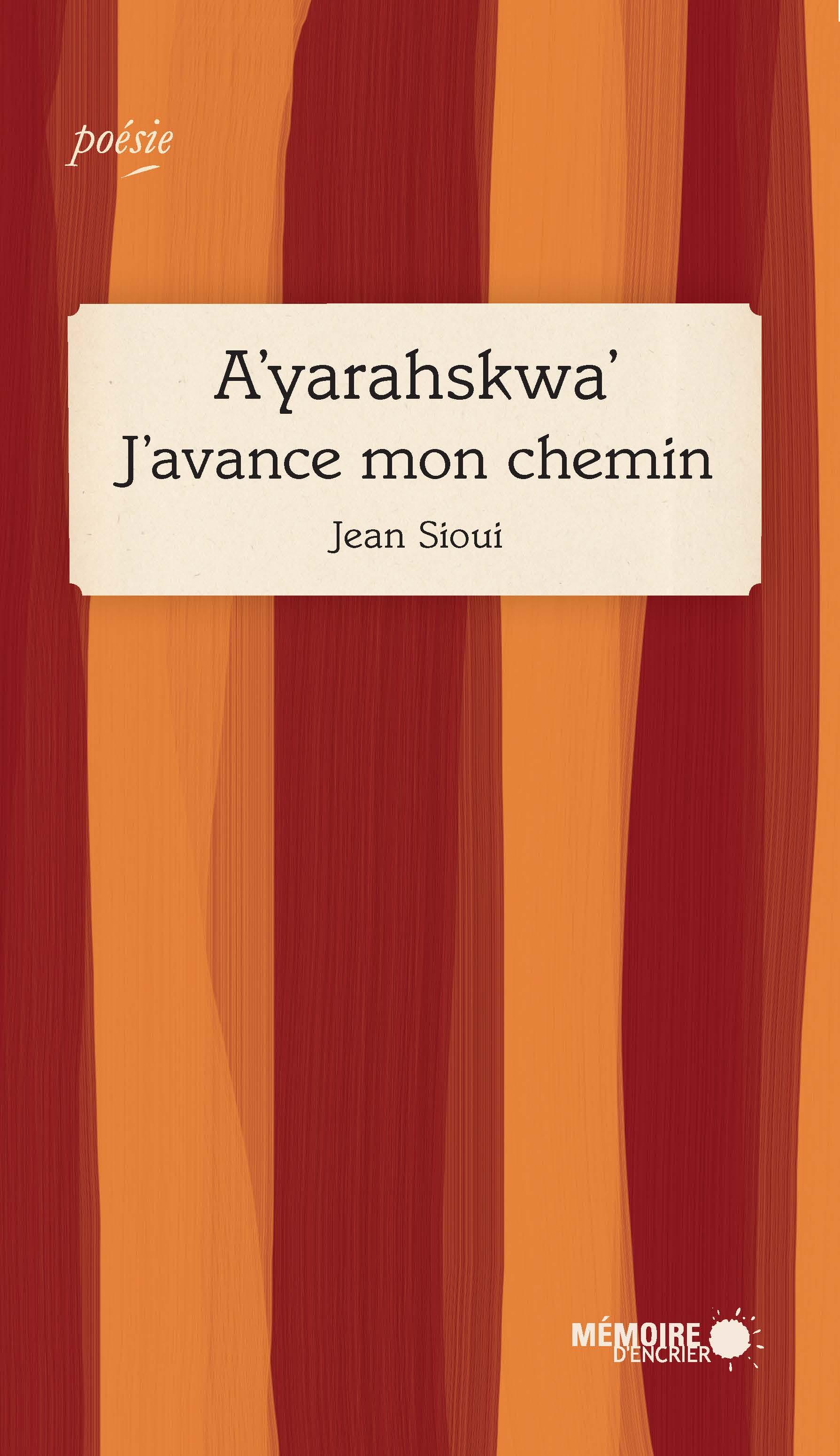 A'yarahskwa'  J'avance mon chemin