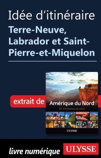 Itinéraire Terre-Neuve, Labrador et Saint-Pierre-et-Miquelon