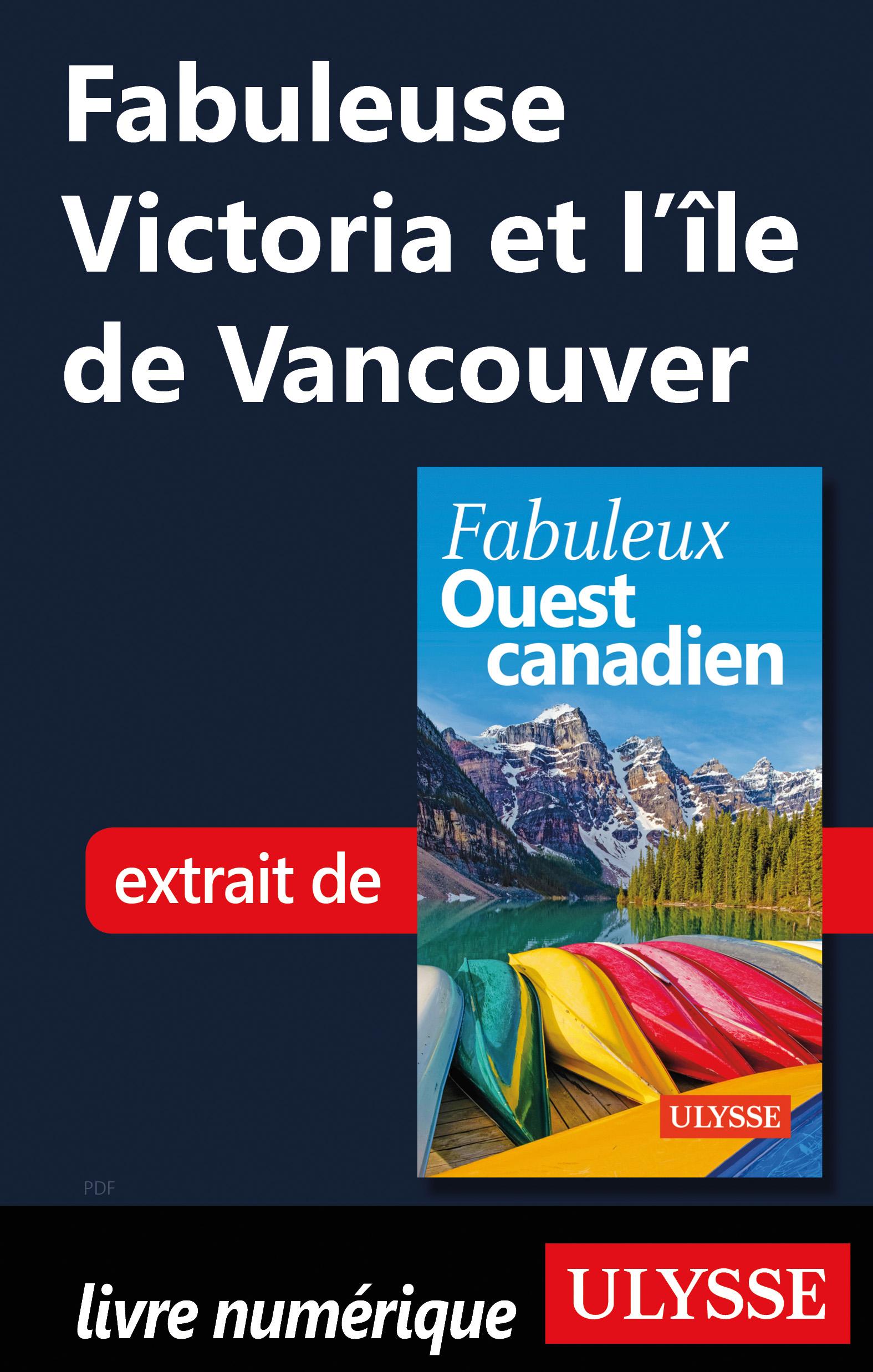 Fabuleuse Victoria et l'île de Vancouver