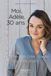 Moi, Adèle, 30 ans