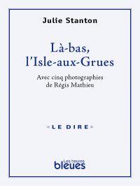 Là-bas, l'Isle-aux-Grues