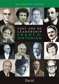 Cent ans de leadership franco-ontarien
