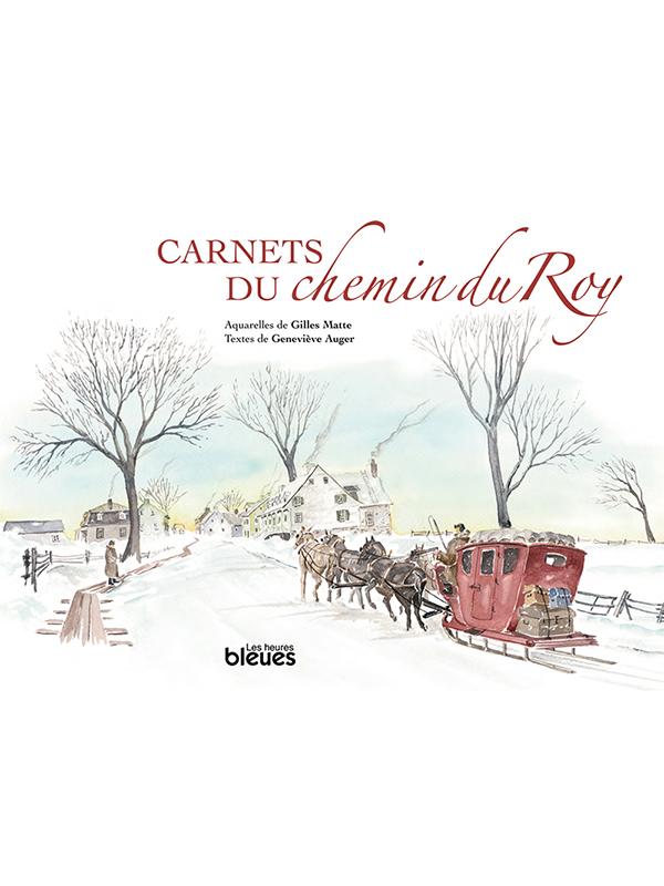 Carnets du chemin du Roy