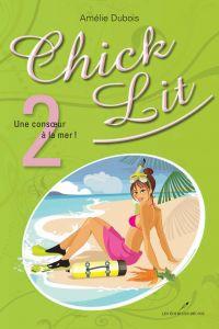 Image de couverture (Chick Lit 02 : Une consoeur à la mer !)