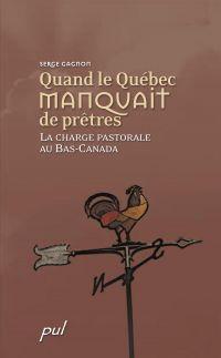 Quand le Québec manquait de prêtres
