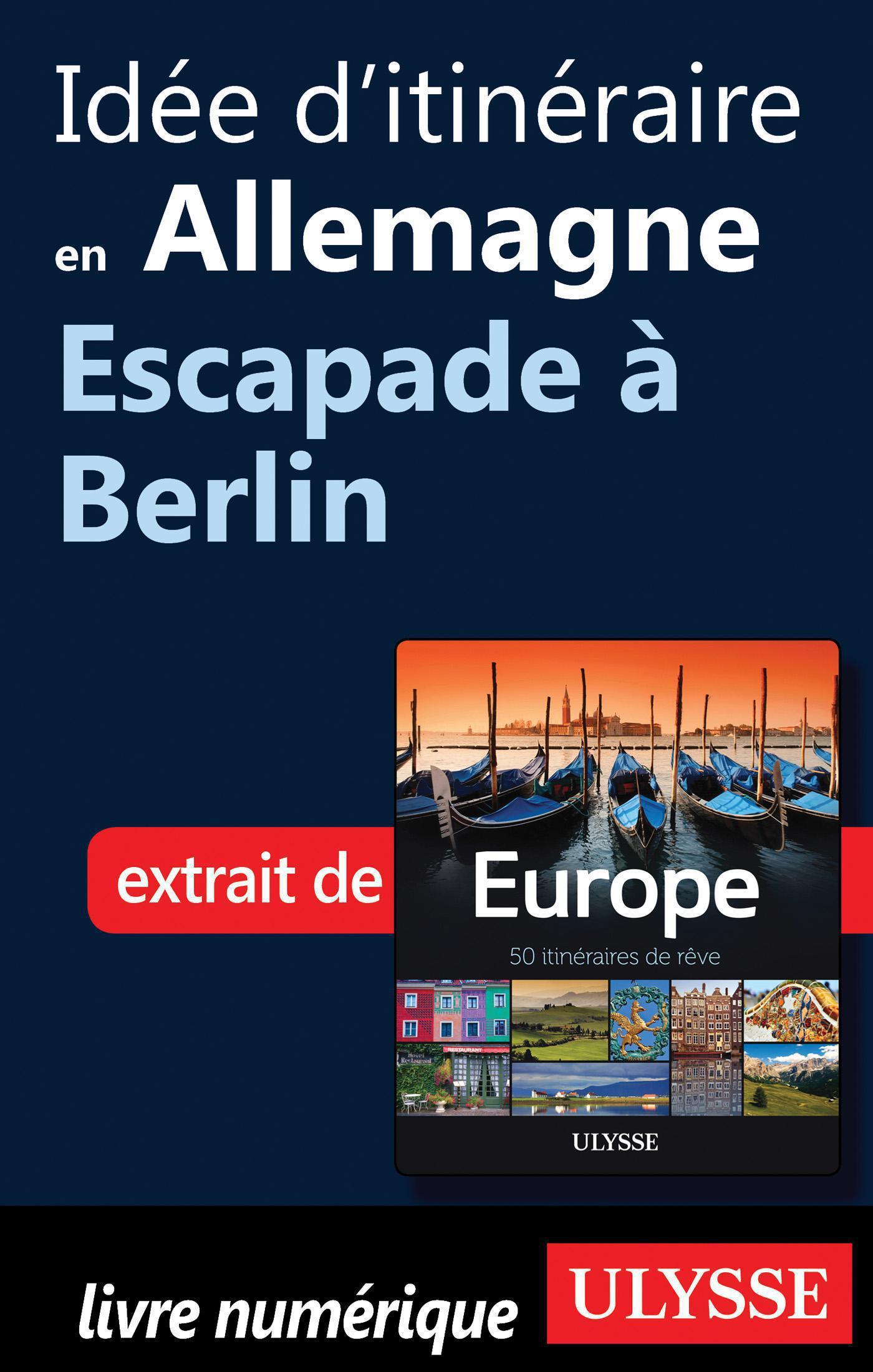 Idée d'itinéraire en Allemagne - Escapade à Berlin