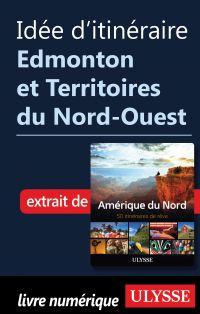 Idée d'itinéraire - Edmonton et Territoires du Nord-Ouest
