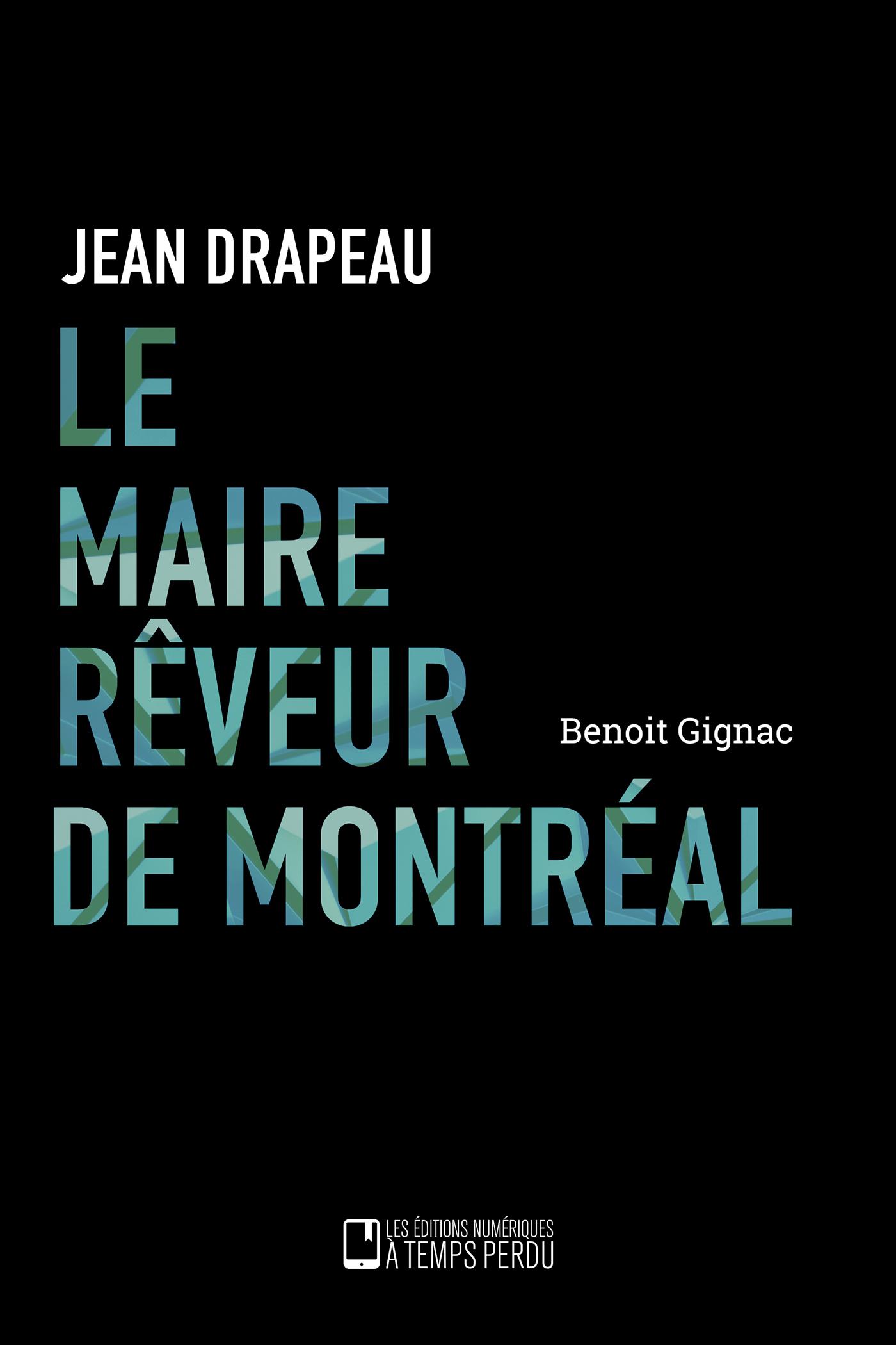 Le maire rêveur de Montréal