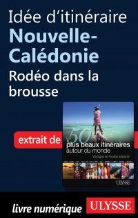 Idée d'itinéraire Nouvelle-Calédonie - Rodéo dans la brousse