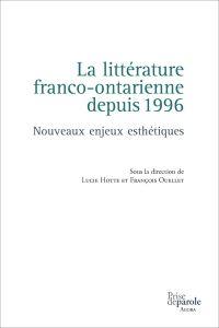 La littérature franco-ontarienne depuis 1996